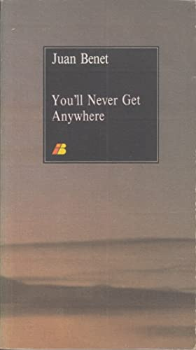 YOU'LL NEVER GET ANYWHERE: BENET, JUAN