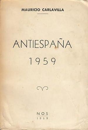 ANTIESPAÑA 1959 (Autores, cómplices y encubridores del: CARLAVILLA, MAURICIO