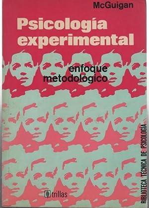 PSICOLOGÍA EXPERIMENTAL. ENFOQUE METODOLÓGICO: MCGUIGAN, F.J.
