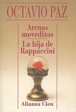 ARENAS MOVEDIZAS; LA HIJA DE RAPPACCINI: PAZ, OCTAVIO