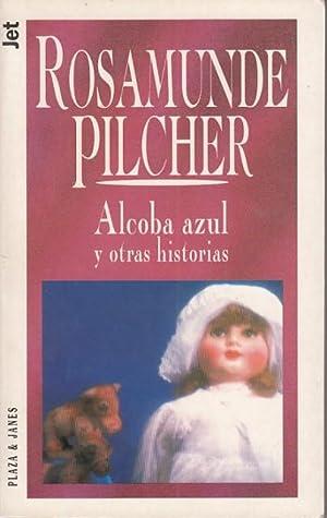 LA ALCOBA AZUL Y OTRAS HISTORIAS: PILCHER, ROSAMUNDE
