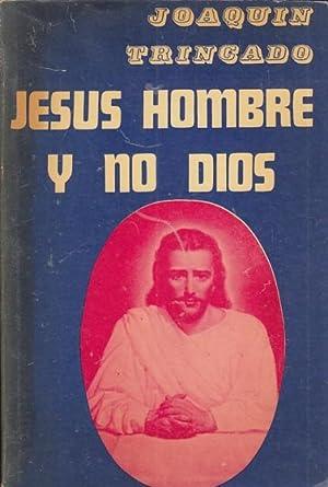 JESÚS HOMBRE Y NO DIOS. LA BESTIA: TRINCADO, JOAQUÍN