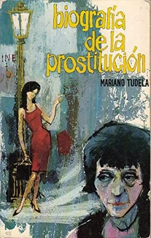 BIOGRAFÍA DE LA PROSTITUCIÓN: TUDELA, MARIANO
