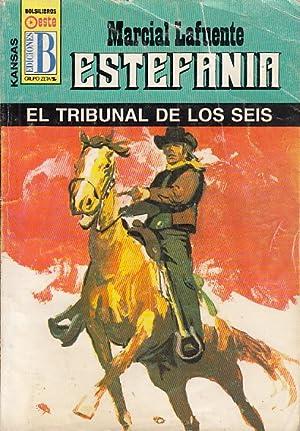 EL TRIBUNAL DE LOS SEIS: MARCIAL LAFUENTE, ESTEFANÍA