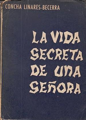 LA VIDA SECRETA DE UNA SEÑORA: LINARES - BECERRA,