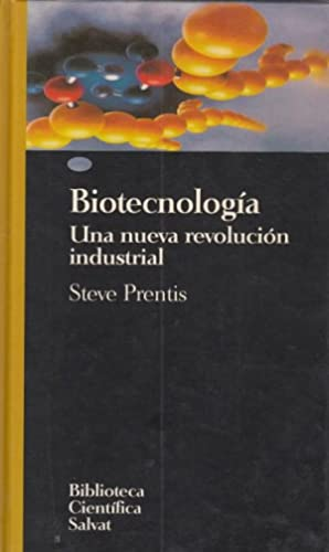 BIOTECNOLOGIA UNA NUEVA REVOLUCION INDUSTRIAL: PRENTIS, STEVE