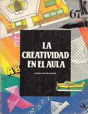 LA CREATIVIDAD EN EL AULA. Actividades para: GERVILLA CASTILLO, ÁNGELES