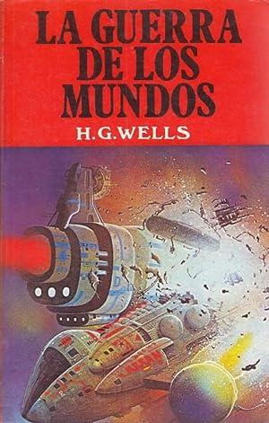 LA GUERRA DE LOS MUNDOS: WELLS, H. G