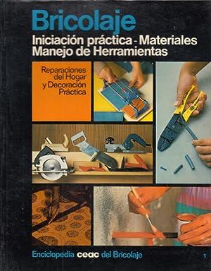 BRICOLAJE. INICIACION PRACTICA. MATERIALES. MANEJO DE HERRAMIENTAS.: PEY ESTRANY, SANTIAGO