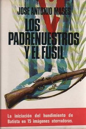 Los Padrenuestros y el Fusil (La Iniciación: Mases, Jose Antonio