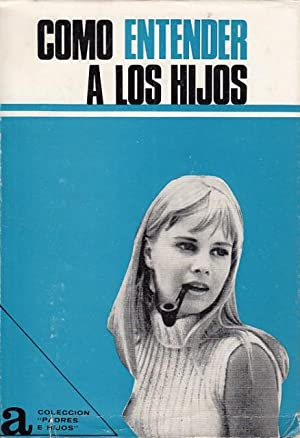 Como entender a los hijos: Rios, Jose Antonio;