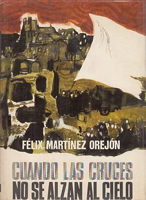 Cuando las cruces no se alzan al: Martínez Orejón, Félix