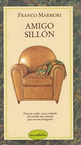Amigo sillón (Historia, estilos, usos y virtudes: Marmori, Franco