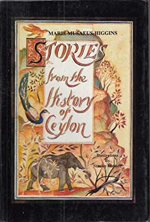 STORIES FROM THE HISTORY OF CEYLON. PARTS: MUSAEUS HIGGINS, MARIE