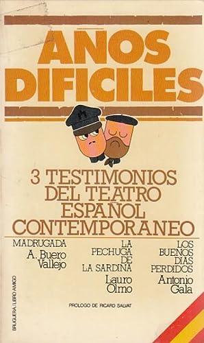 AÑOS DIFÍCILES. 3 TESTIMONIOS DEL TEATRO ESPAÑOL: BUERO VALLEJO, A.;