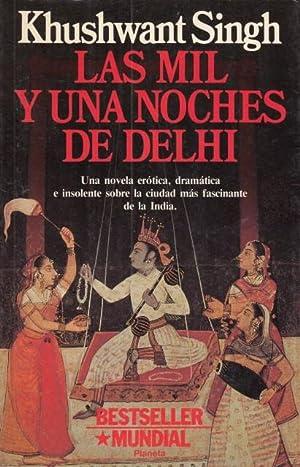 LAS MIL Y UNA NOCHES DE DELHI: SINGH, KHUSHWANT