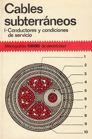 CABLES SUBTERRANEOS I (Conductores y condiciones de: RAMIREZ VAZQUEZ, JOSE.