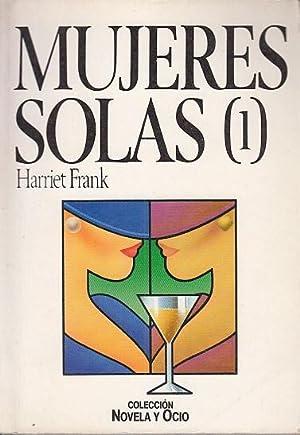 Mujeres solas (Tomo I): Frank, Harriet