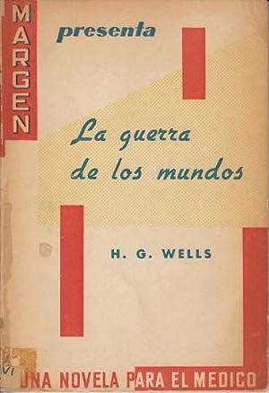 LA GUERRA DE LOS MUNDOS. (Una novela: WELLS, H.G.