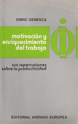 Motivación y Enrequecimiento del Trabajo (Sus repercusiones: Genesca, Enric