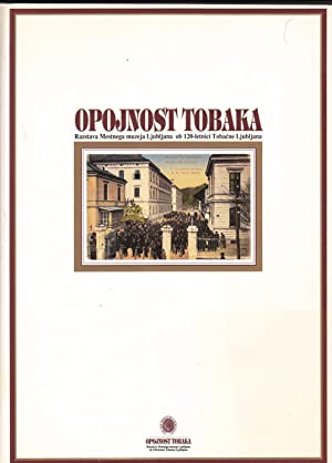 Opojnost Tobaka, Razstava Mestnega Muzeja Ljubljana Ob 120-Letnici Tobacne Ljubljana: Cepic, ...