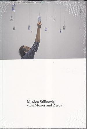Mladen Stilinovic: On Money and Zeros