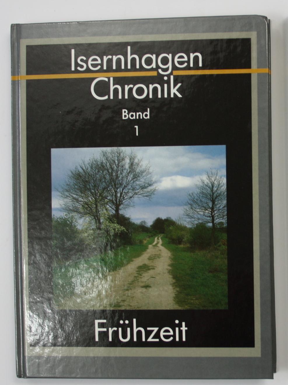 Isernhagen Chronik. Band 1. Frühzeit.: Kempf-Oldenburg, Claudia M.A.