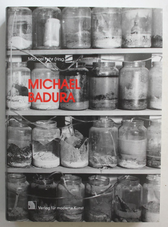 Michael Badura. Werke bis 1991.: Fehr, Michael (Hrsg.):