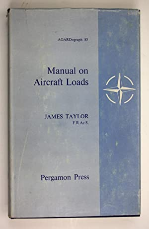 Manual on Aircraft Loads: Taylor, James: