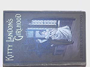 Kitty Landon's Girlhood: Armstrong. Jessie,