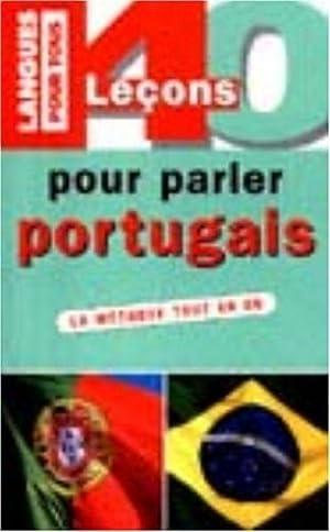 40 LECONS POUR PARLER PORTUGAIS (ancienne _dition)