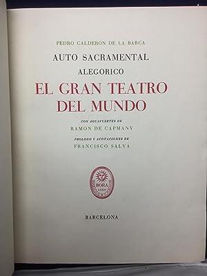 Auto Sacramental alegorico. El gran Teatro del: CALDERÓN DE LA