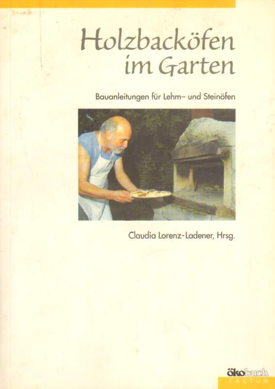 Holzbacköfen im Garten.: Lorenz-Ladener, Claudia (Hrsg.):