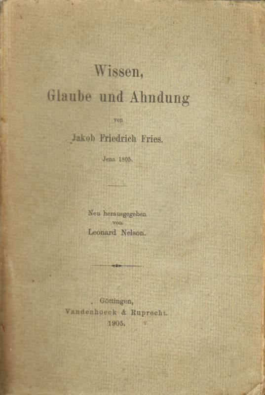 Wissen, Glaube und Ahndung.: Fries, Jakob Friedrich: