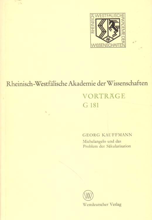 Michelangelo und das Problem der Säkularisation.: Kauffmann, Georg: