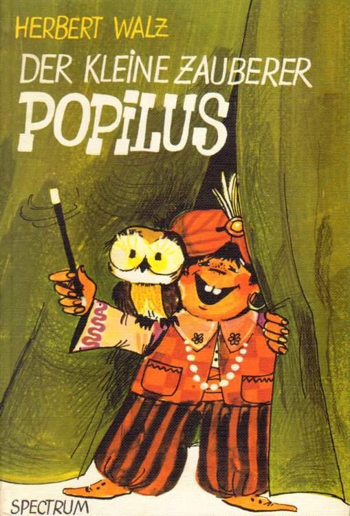 Der kleine Zauberer Popilus. - Walz, Herbert