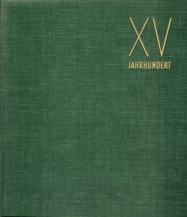 Die großen Jahrhunderte der Malerei. Das fünfzehnte Jahrhundert. Von Van Eyck zu Botticelli.