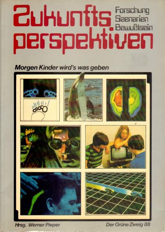 Zukunftsperspektiven. - Pieper (Hrsg.), Werner