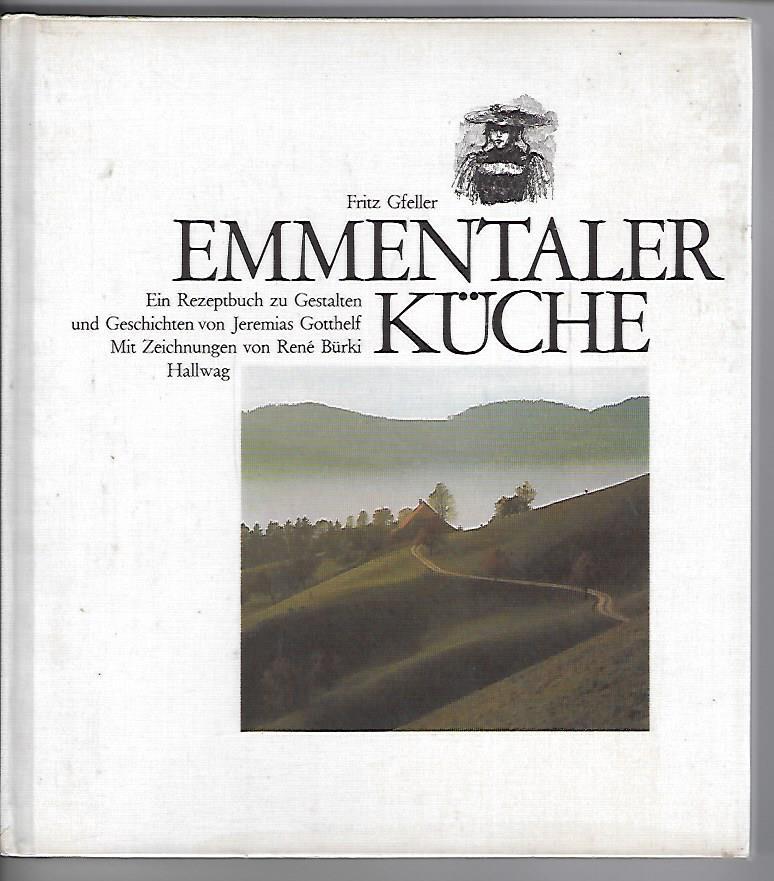Die Emmentaler Küche: Gfeller, Fritz:
