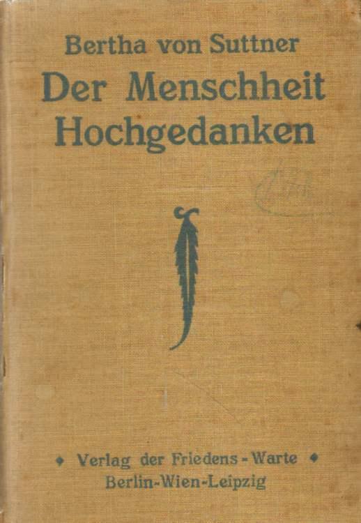 Der Menschheit Hochgedanken. - von Suttner, Bertha