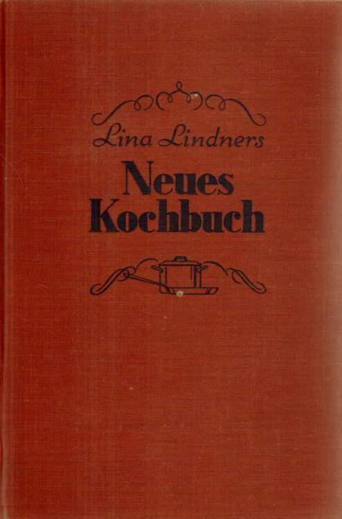 Neues Kochbuch.: Lindner, Lina: