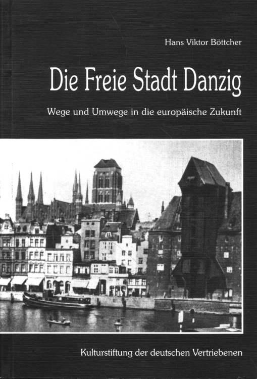 Die Freie Stadt Danzig.: Böttcher, Hans Viktor: