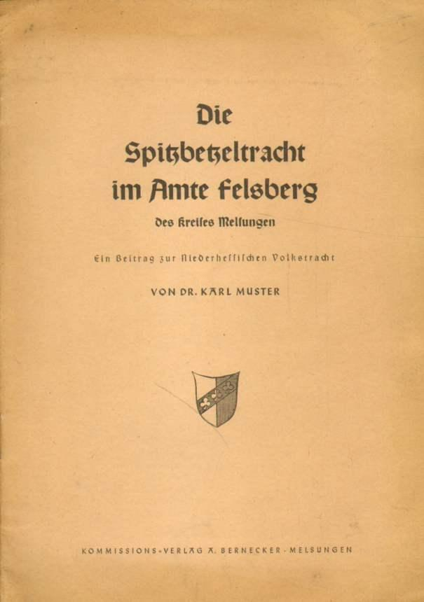 Die Spitzbetzeltracht im Amte Felsberg des Kreises: Muster, Dr. Karl: