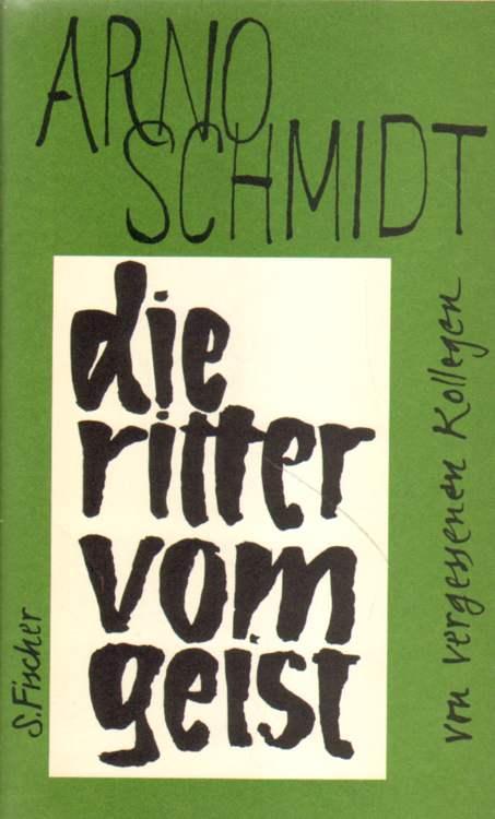 Die Ritter vom Geist.: Schmidt, Arno: