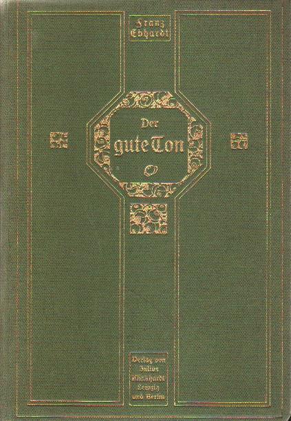 Der gute Ton in allen Lebenslagen.: Ebhardt (Hrsg.), Franz: