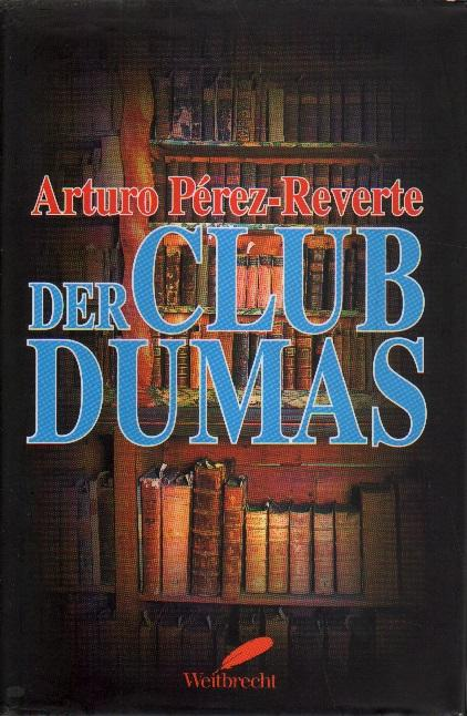 Der Club Dumas.: Perez-Reverte, Arturo: