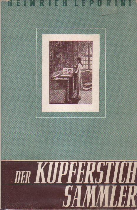 Der Kupferstichsammler.: Leporini, Dr. Heinrich: