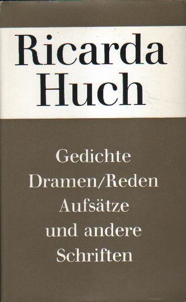 Gedichte, Dramen, Reden, Aufsätze und andere Schriften. - Huch, Ricarda