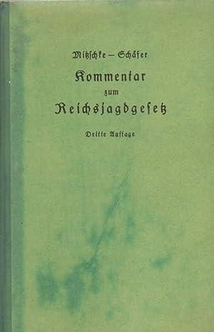 Kommentar zum Reichsjagdgesetz vom 3. Juli 1934.: Mitzschke und K.
