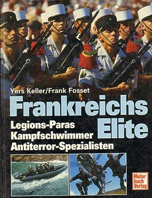 Frankreichs Elite . Legions-Paras und -Kommandos Gendarmerie-: Keller, Yers und